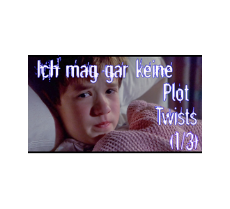 Schreibtips 010: Plot-Twists sind Mist (1/3)