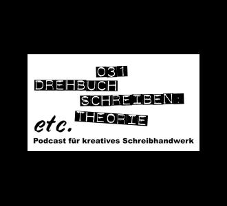 etc031: Wie schreibt man ein Drehbuch? Teil 1: Theorie