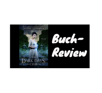 Buch-Review: The Dark Days Club von Alison Goodman