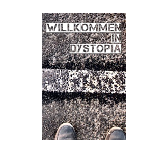 """Anthologie: """"Willkommen in Dystopia"""""""