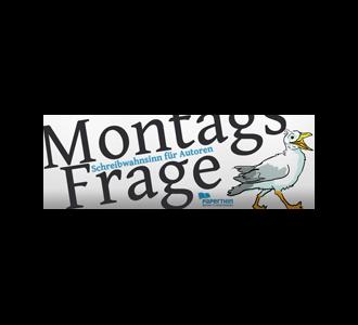Schreibwahnsinnige Montagsfragen – Folge 02