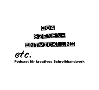 etc004: Szenen-Entwicklung
