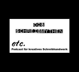 etc008: Schreibmythen für Anfänger