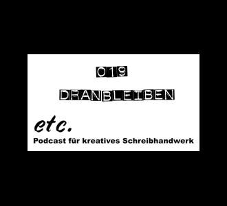 etc019: Dranbleiben