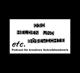 etc030: Helden und Bösewichte