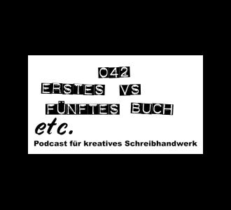 etc042: Das erste vs das fünfte Buch schreiben