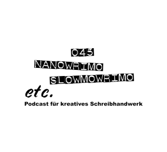 etc045: NaNoWriMo, SlowMoWriMo