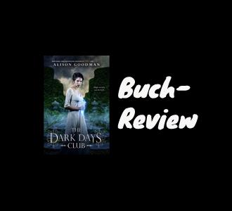 Buch-Review: The Dark Days Club von Alison Goodman