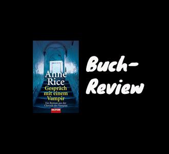 Buch-Review: Interview mit einem Vampir von Anne Rice