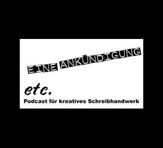 etc – Podcast für kreatives Schreibhandwerk