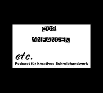 etc 002: Wie fängt man eine Geschichte an?