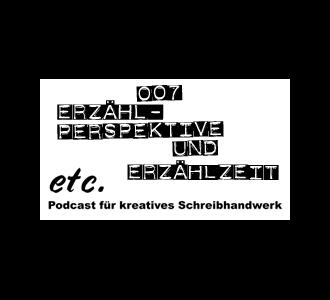 etc 007: Erzähl-Zeit und -Perspektive