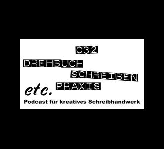 etc032: Wie schreibt man ein Drehbuch? Teil 2: Praxis