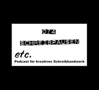 etc074: Schreibpausen, und wie man sie beendet