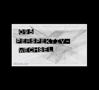 etc095: Perspektivwechsel